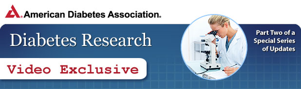Diabetes Research: Video Exclusive