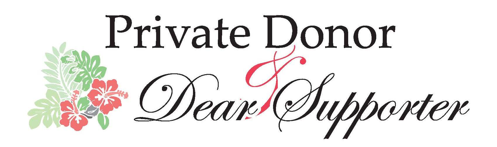 Private Donor & Dear Supporter