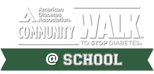 American Diabetes Association. Community Walk to Stop Diabetes. School Edition