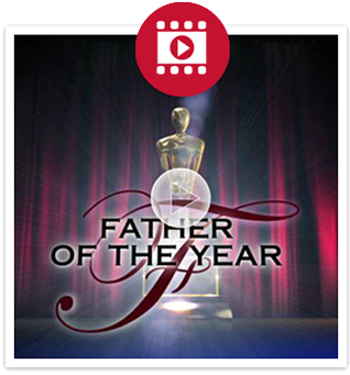 View Fathers of the Year Video
